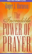 The Incredible Power of Prayer 0 9780828013291 0828013292