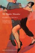 My Tender Matador 1st Edition 9780802141873 0802141870