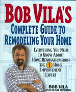 Bob Vila's Complete Guide to Remodeling Your Home 0 9780380976737 0380976730