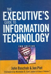 The Executive's Guide to Information Technology 2nd edition 9780470095218 0470095210
