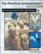 The Practical Archaeologist 2nd Edition 9780816039500 081603950X