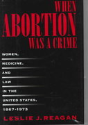 When Abortion Was a Crime 1st Edition 9780520922068 0520922069