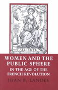 Women and the Public Sphere in the Age of the French Revolution 0 9780801494819 0801494818