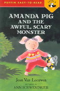 Amanda Pig and the Awful, Scary Monster 0 9780142402030 0142402036
