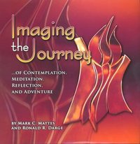 Imaging the Journey... of Contemplation, Meditation, Reflection, and Adventure 0 9781932688146 1932688145