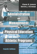 Administration and Management of Physical Education and Athletic Programs 4th edition 9781577662723 1577662725