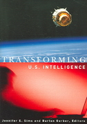 Transforming U. S. Intelligence 1st edition 9781589010697 1589010698