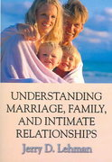 Understanding Marriage, Family, and Intimate Relationships 0 9780398076078 0398076073