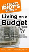 The Pocket Idiot's Guide to Living on A Budget, 2nd Edition 2nd edition 9781592574353 1592574351