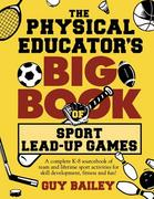 The Physical Educator's Big Book of Sport Lead-up Games 1st Edition 9780966972757 0966972759