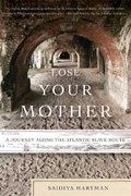 Lose Your Mother 1st Edition 9780374531157 0374531153