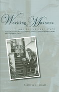 Working Mothers and the Welfare State 1st Edition 9780804754149 0804754144