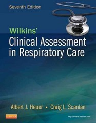Wilkins' Clinical Assessment in Respiratory Care 7th Edition 9780323100298 0323100295