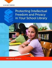 Protecting Intellectual Freedom and Privacy in Your School Library 1st Edition 9781610691383 1610691385