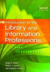 Introduction to the Library and Information Professions 2nd Edition 9781610691574 1610691571