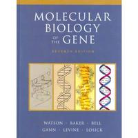 Molecular Biology of the Gene 7th Edition 9780321762436 0321762436