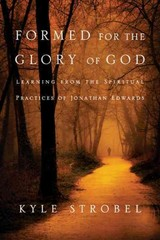 Formed for the Glory of God 1st Edition 9780830856534 0830856536