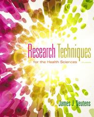 Research Techniques for the Health Sciences 5th Edition 9780321883445 0321883446