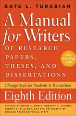 A Manual for Writers of Research Papers, Theses, and Dissertations 8th Edition 9780226816388 0226816389