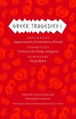 Greek Tragedies 1: Aeschylus: Agamemnon / Prometheus Bound; Sophocles: Oedipus the King / Antigone; Euripides: Hippolytus 3rd Edition 9780226035284 022603528X