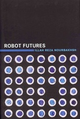 Robot Futures 1st Edition 9780262018623 0262018624