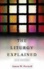 The Liturgy Explained 1st Edition 9780819228383 0819228389