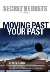 Secret Regrets Volume 2: Moving Past Your Past 1st Edition 9781478381662 1478381663