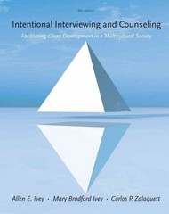 Cengage Advantage Books: Intentional Interviewing and Counseling 8th Edition 9781285175782 1285175786