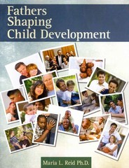 Fathers Shaping Child Development 1st Edition 9781465207029 1465207023