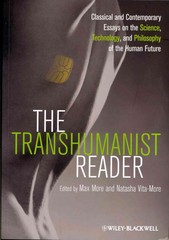 The Transhumanist Reader 1st Edition 9781118334317 1118334310