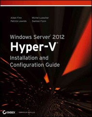 Windows Server 2012 Hyper-V Installation and Configuration Guide 1st Edition 9781118486498 1118486498