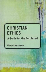 Christian Ethics: a guide for the perplexed 1st Edition 9780567032201 0567032205