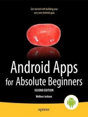 Android Apps for Absolute Beginners 2nd Edition 9781430247883 1430247886