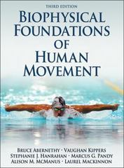 Biophysical Foundations of Human Movement 3rd Edition 9781450442312 1450442315