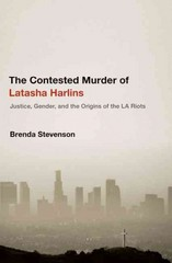 The Contested Murder of Latasha Harlins 1st Edition 9780199944576 0199944571