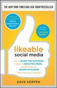 Likeable Social Media: How to Delight Your Customers, Create an Irresistible Brand, and Be Generally Amazing on Facebook (&amp. Other Social Networks) 1st Edition 9780071813723 0071813721
