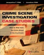 Crime Scene Investigation Case Studies 1st Edition 9781455731237 1455731234