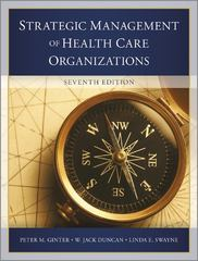 The Strategic Management of Health Care Organizations 7th Edition 9781118466469 1118466462