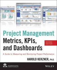 Project Management Metrics, KPIs, and Dashboards 2nd Edition 9781118658994 111865899X