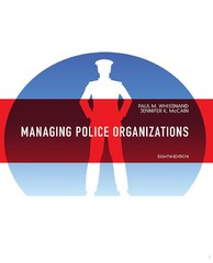Managing Police Organizations 8th Edition 9780132978316 0132978318