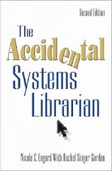 The Accidental Systems Librarian 2nd edition 9781573878142 1573878146