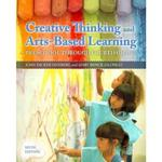 Creative Thinking and Arts-Based Learning 6th Edition 9780133259773 0133259773