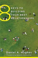 8 Keys to Building Your Best Relationships 1st Edition 9780393708202 0393708209