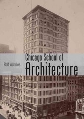 The Chicago School of Architecture 1st Edition 9780747812395 074781239X