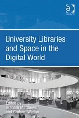 University Libraries and Space in the Digital World 1st Edition 9781317004301 1317004302