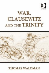 War, Clausewitz and the Trinity 1st Edition 9781317000464 1317000463