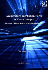 Architecture and Urban Form in Kuala Lumpur 1st Edition 9781317179238 1317179234