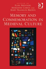 Memory and Commemoration in Medieval Culture 1st Edition 9781317097723 1317097726