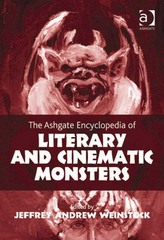 The Ashgate Encyclopedia of Literary and Cinematic Monsters 1st Edition 9781317044260 1317044266