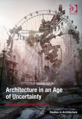 Architecture in an Age of Uncertainty 1st Edition 9781317179146 1317179145